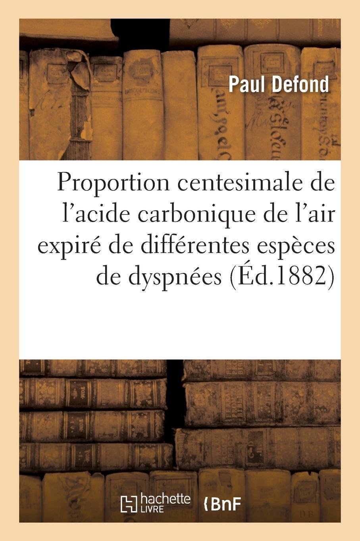 Download Étude Sur La Proportion Centésimale de l'Acide Carbonique de l'Air Expiré (French Edition) pdf