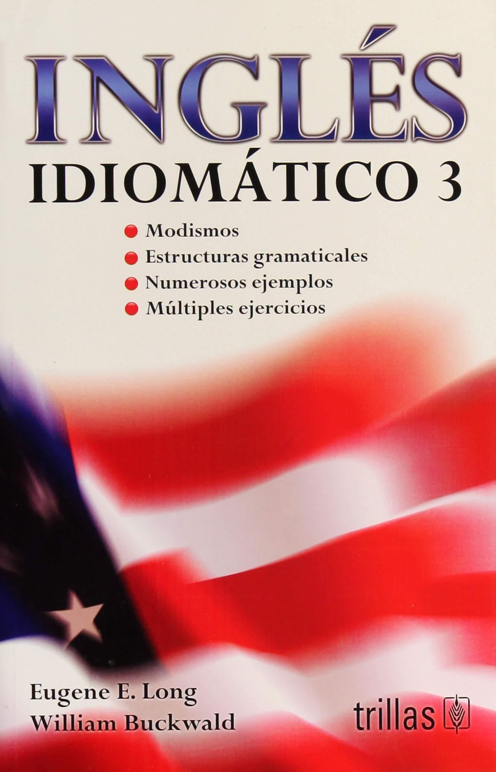 Ingles Idiomatico 3 Long Eugene 9786071712776 Amazon Com