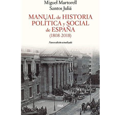 Manual de historia politica y social edición ampliada ENSAYO Y BIOGRAFÍA: Amazon.es: Martorell, Miguel, Juliá, Santos: Libros