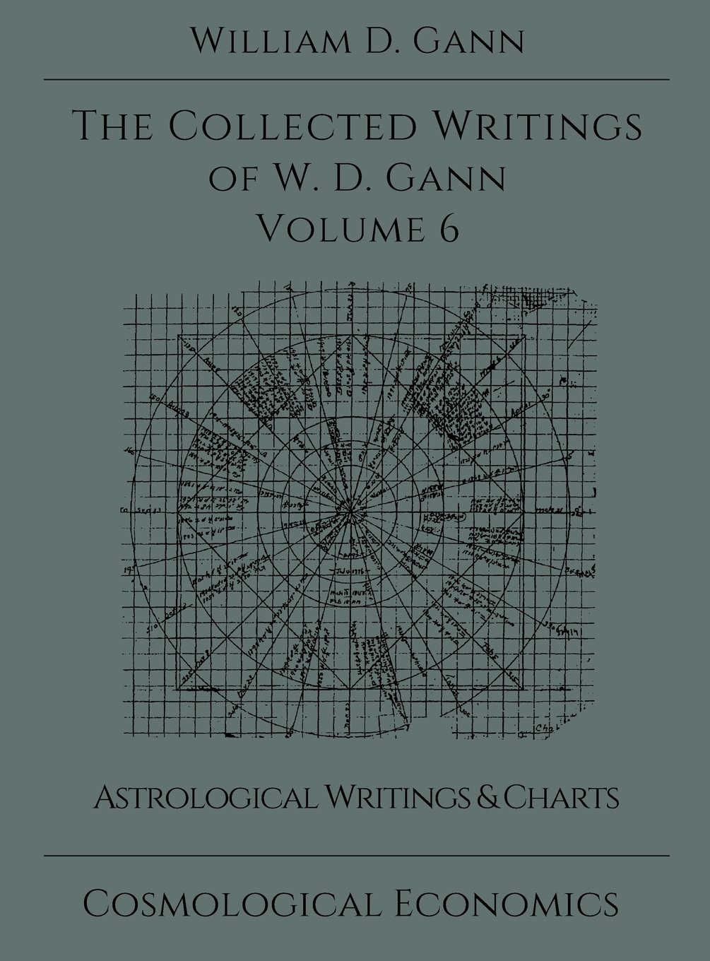 Collected Writings of W.D. Gann - Volume 6 by William D Gann