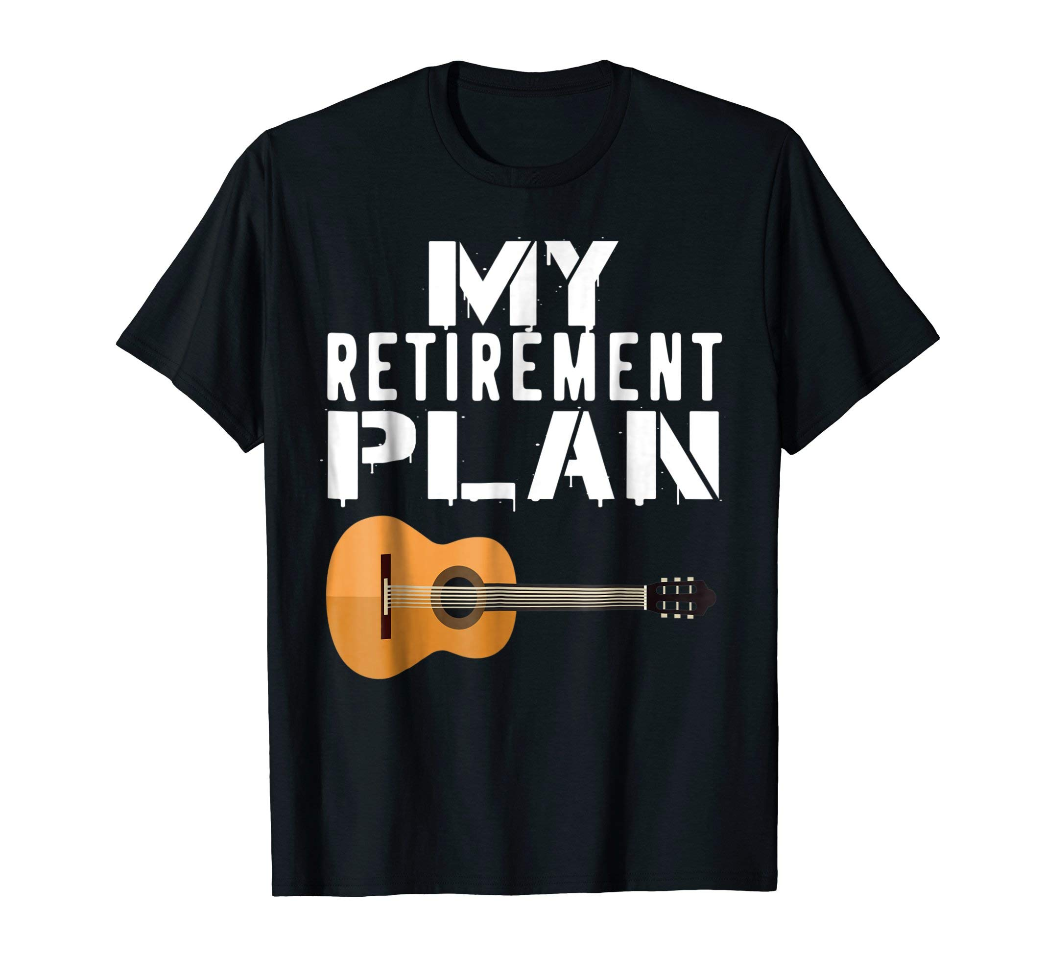 Guitars Acoustic Classic Retirement Plan Guitar T-Shirt by Acoustic Guitar T shirt & Gifts