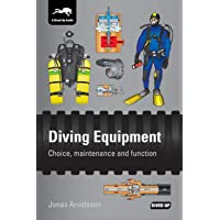 Diving Equipment: Choice, maintenance and function