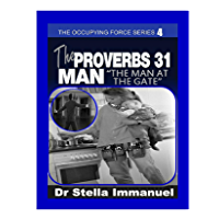 The Proverbs 31 Man: The Man At The Gate (Occupying Forces Series)