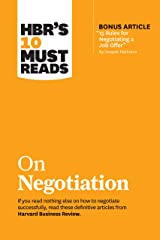 """HBR's 10 Must Reads on Negotiation (with bonus article """"15 Rules for Negotiating a Job Offer"""" by Deepak Malhotra) (English Edition) eBook Kindle"""