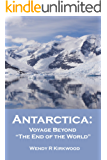 Antarctica: Voyage Beyond the End of the World (English Edition)
