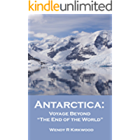 Antarctica: Voyage Beyond the End of the World