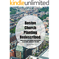 Boston Church Planting Redescribed: Imperatives, perceptions and practice of apostolic ministry in The Hub
