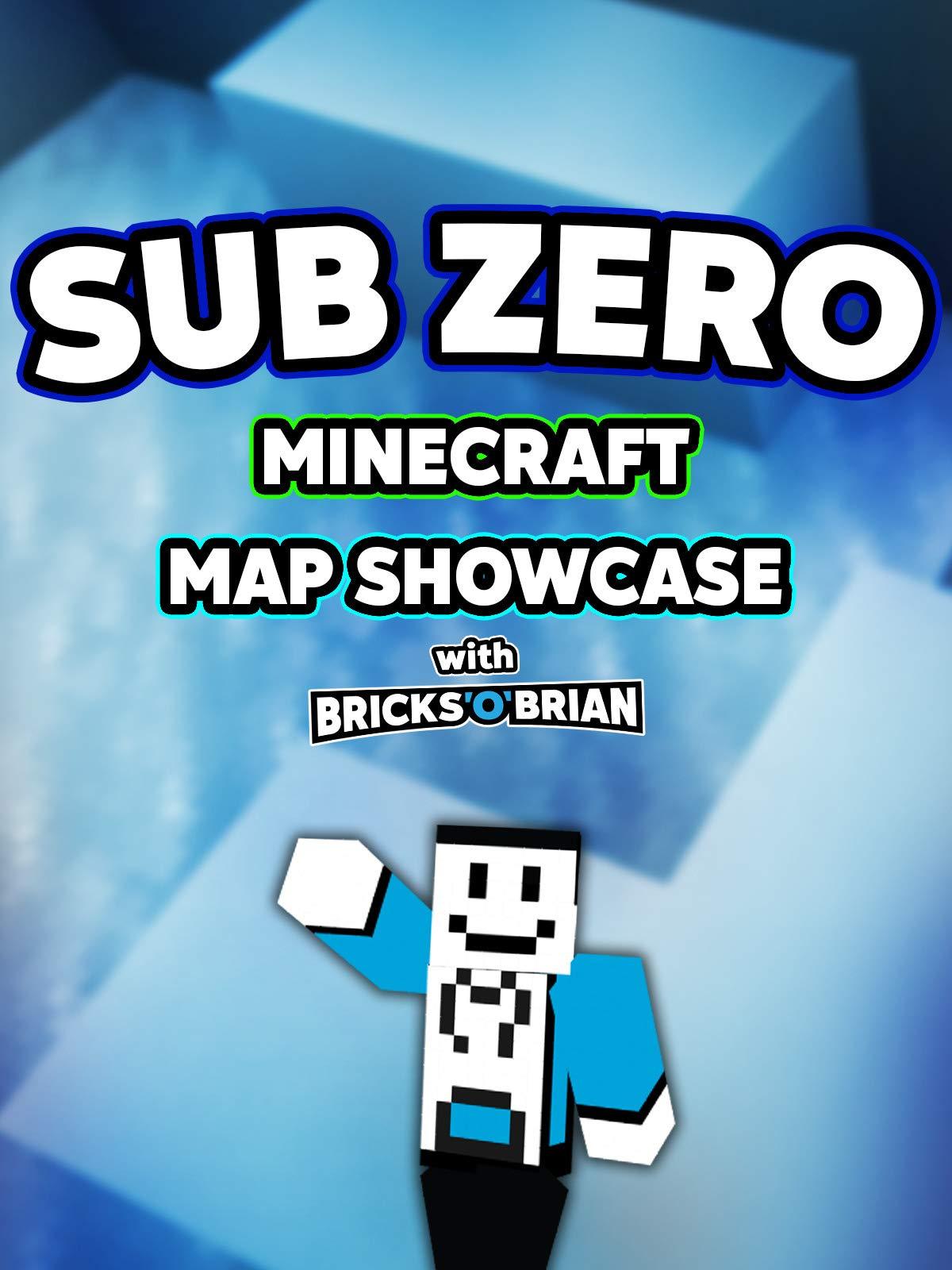 Clip: Sub Zero Minecraft Map Showcase with Bricks 'O' Brian!