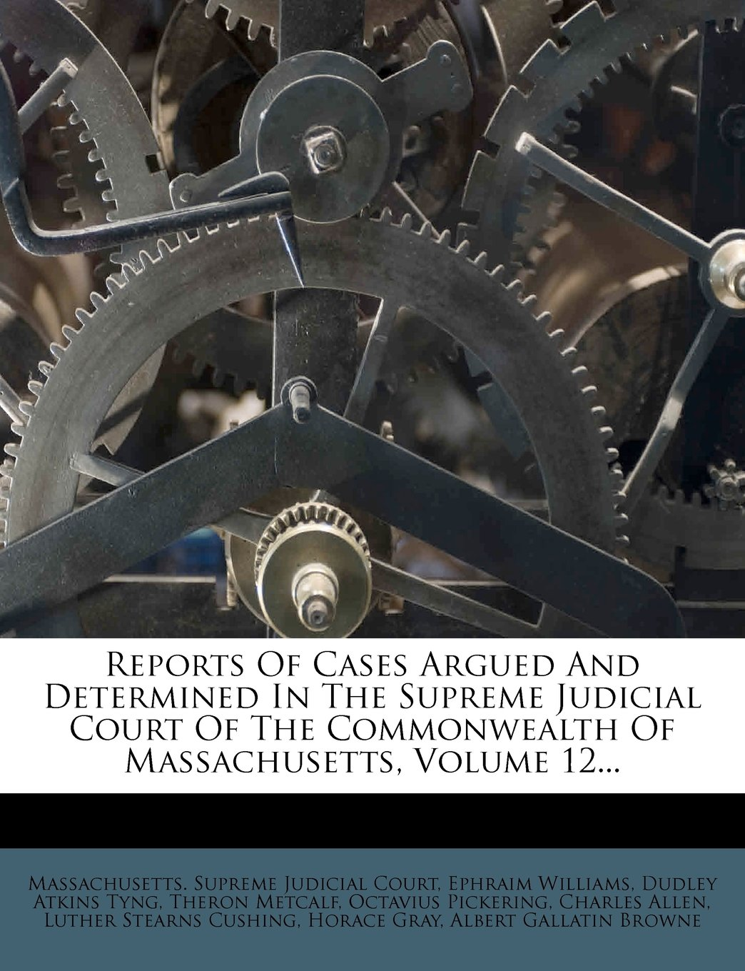 Download Reports Of Cases Argued And Determined In The Supreme Judicial Court Of The Commonwealth Of Massachusetts, Volume 12... pdf epub