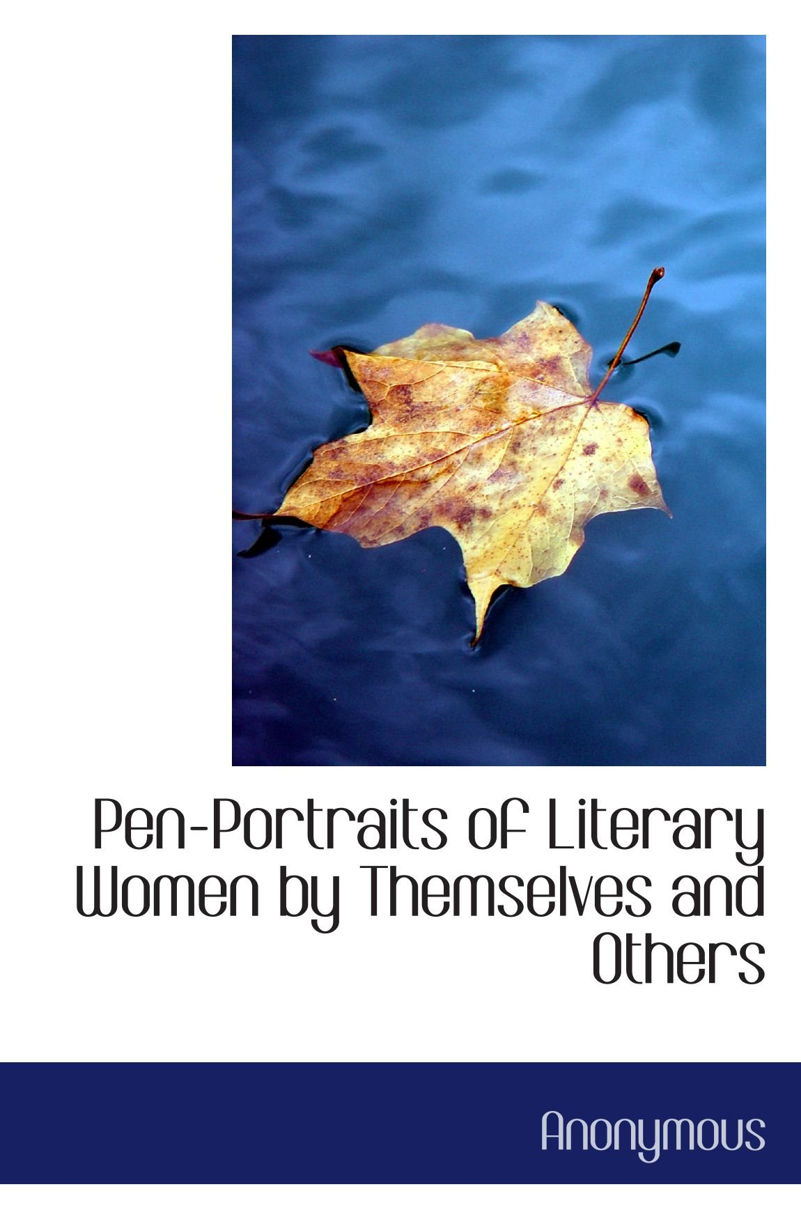 Pen-Portraits of Literary Women by Themselves and Others pdf