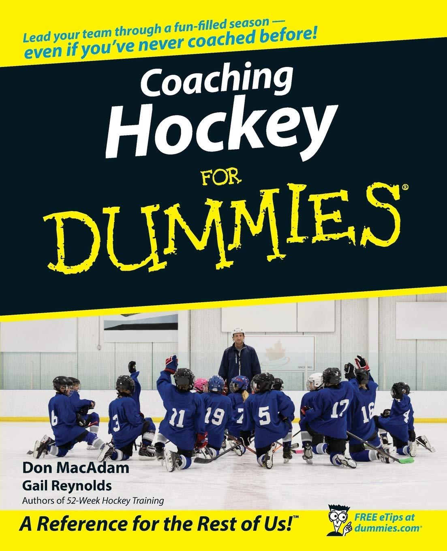 Coaching Hockey For Dummies  For Dummies Series