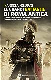 Le grandi battaglie di Roma antica (eNewton Saggistica)
