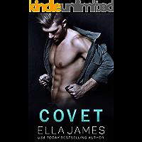 Covet: A Standalone Forbidden Romance
