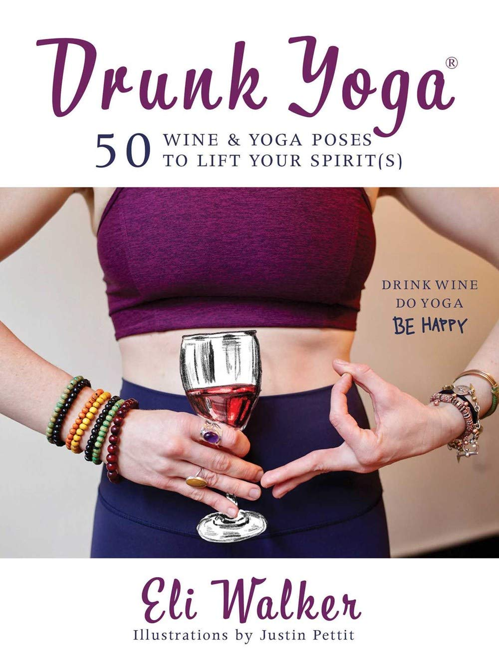 Amazon.com: Drunk Yoga: 50 Wine & Yoga Poses to Lift Your ...