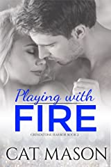 Playing With Fire (Grindstone Harbor Book 2) Kindle Edition