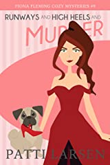 Runways and High Heels and Murder (Fiona Fleming Cozy Mysteries Book 9) Kindle Edition