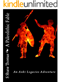 A Paleolithic Fable: An Anki Legacies Adventure