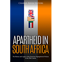 Apartheid in South Africa: The History and Legacy of the Notorious Segregationist Policies in the 20th Century (English Edition)