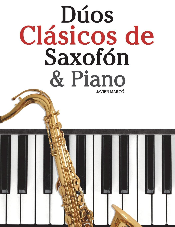 Dúos Clásicos de Saxofón & Piano: Piezas fáciles de Brahms, Vivaldi, Wagner y otros compositores: Amazon.es: Javier Marcó: Libros