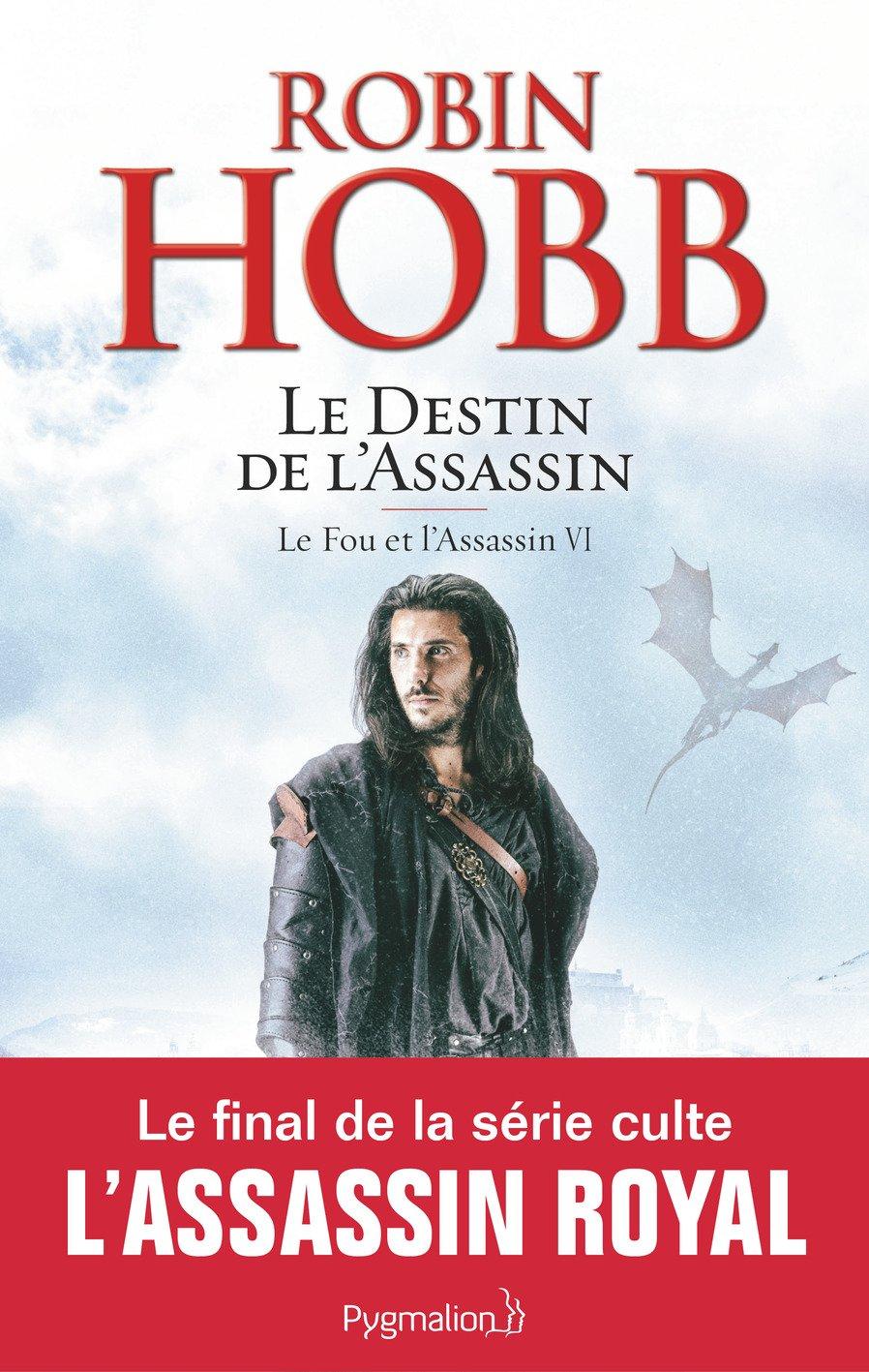 Le Fou et l'Assassin, Tome 6 : Le destin de l'assassin Broché – 21 mars 2018 Robin Hobb Le Fou et l' Assassin PYGMALION 2756422770