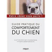 Guide pratique du comportement du chien: Votre chien vous parle !
