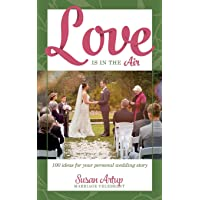 Love is in the Air: 100 ideas for your personal wedding story