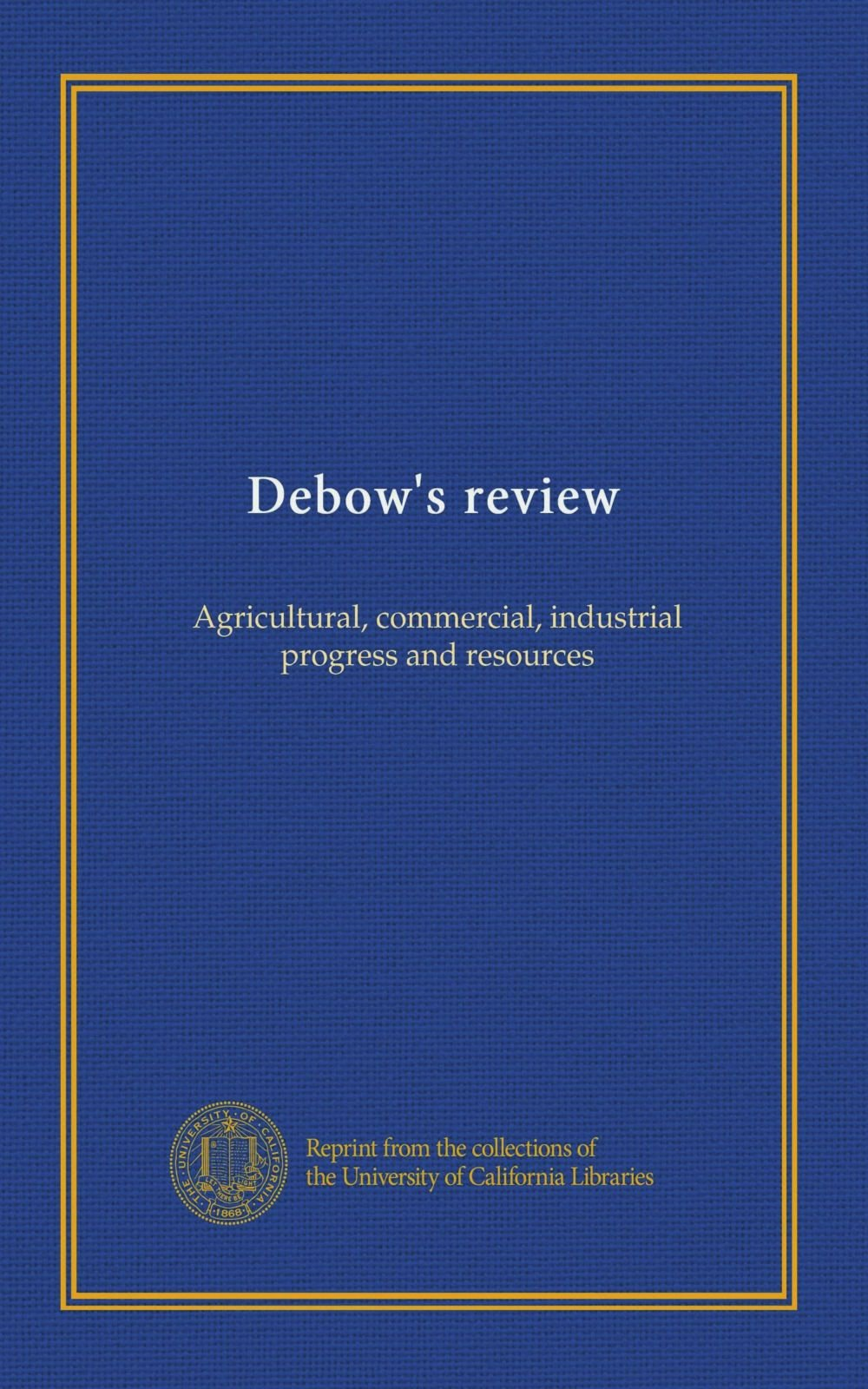 Download Debow's review (v.6): Agricultural, commercial, industrial progress and resources pdf