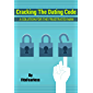 Cracking The Dating Code: A solution for the frustrated man (English Edition)