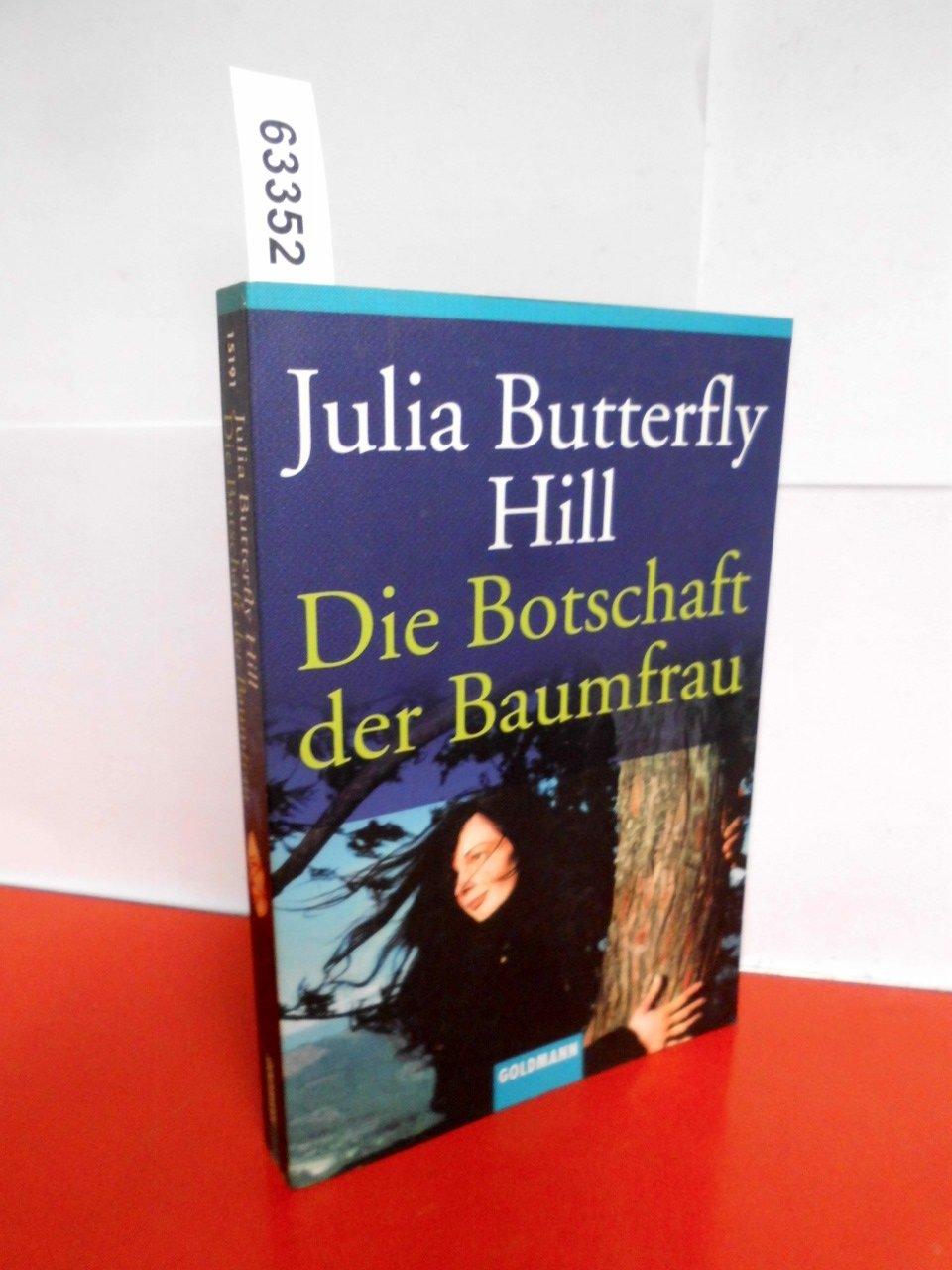 Die Botschaft der Baumfrau Taschenbuch – 2002 Julia Butterfly Hill Gisela Kretzschmar Goldmann Verlag 3442151910