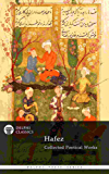 Delphi Collected Poetical Works of Hafez (Illustrated) (Delphi Poets Series Book 68)
