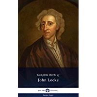 Delphi Complete Works of John Locke (Illustrated) (Delphi Series Eight Book 4)
