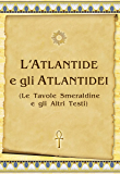 Atlantide e gli Atlantidei (Le Tavole Smeraldine e gli Altri Testi)