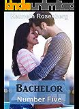 Bachelor Number Five (The Bachelor Series, Volume 1)