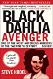 Black Dahlia Avenger: One of the Most Notorious Murders of the Twentieth Century . . . Solved! (English Edition)