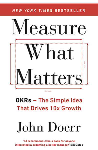 Measure What Matters: OKRs: The Simple Idea that Drives 10x Growth eBook:  Doerr, John: Amazon.com.au: Kindle Store