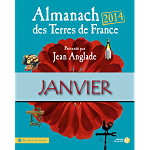 Almanach des Terres de France 2014 Janvier (French Edition)