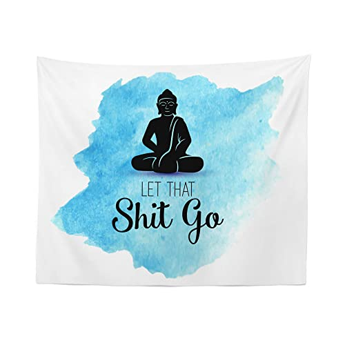Let That Shit Go Tapestry Wall Hanging Funny Buddha Zen Spiritual Tapestries Dorm Room Bedroom Decor Art – Printed in the USA – Small to Giant Sizes