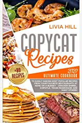 Copycat Recipes: Ultimate Cookbook to Easily Making Most Popular Recipes from Your Favorite Restaurants at Home ON A BUDGET Paperback