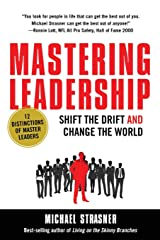 Mastering Leadership: Shift the Drift and Change the World Paperback