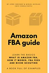 Amazon FBA guide: all you need to know to succeed on Amazon FBA Business (updated '18): A complete Amazon FBA guide. 50 pages featuring how to's, niche ... Amazon FBA tools and 32 growth hacks Kindle Edition