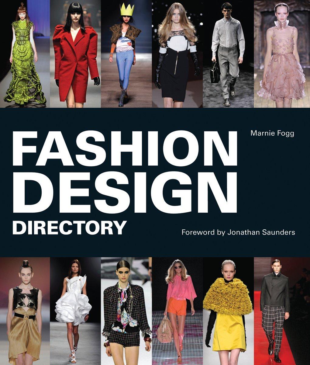 Fashion Design Directory Fogg Marnie Saunders Jonathan 9781554079117 Amazon Com Books
