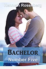 Bachelor Number Five (The Bachelor Series, Volume 1) Kindle Edition