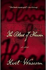The Blood of Heaven: A Novel Kindle Edition