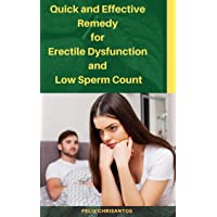 Quick and Effective Remedy for Erectile Dysfunction and Low Sperm Count