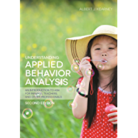Understanding Applied Behavior Analysis, Second Edition: An Introduction to ABA for Parents, Teachers, and other Professionals (English Edition)