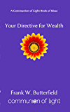 Your Directive For Wealth (Communion of Light Book of Ideas 2)