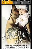 Hold Onto Me: A Secret Baby Romance
