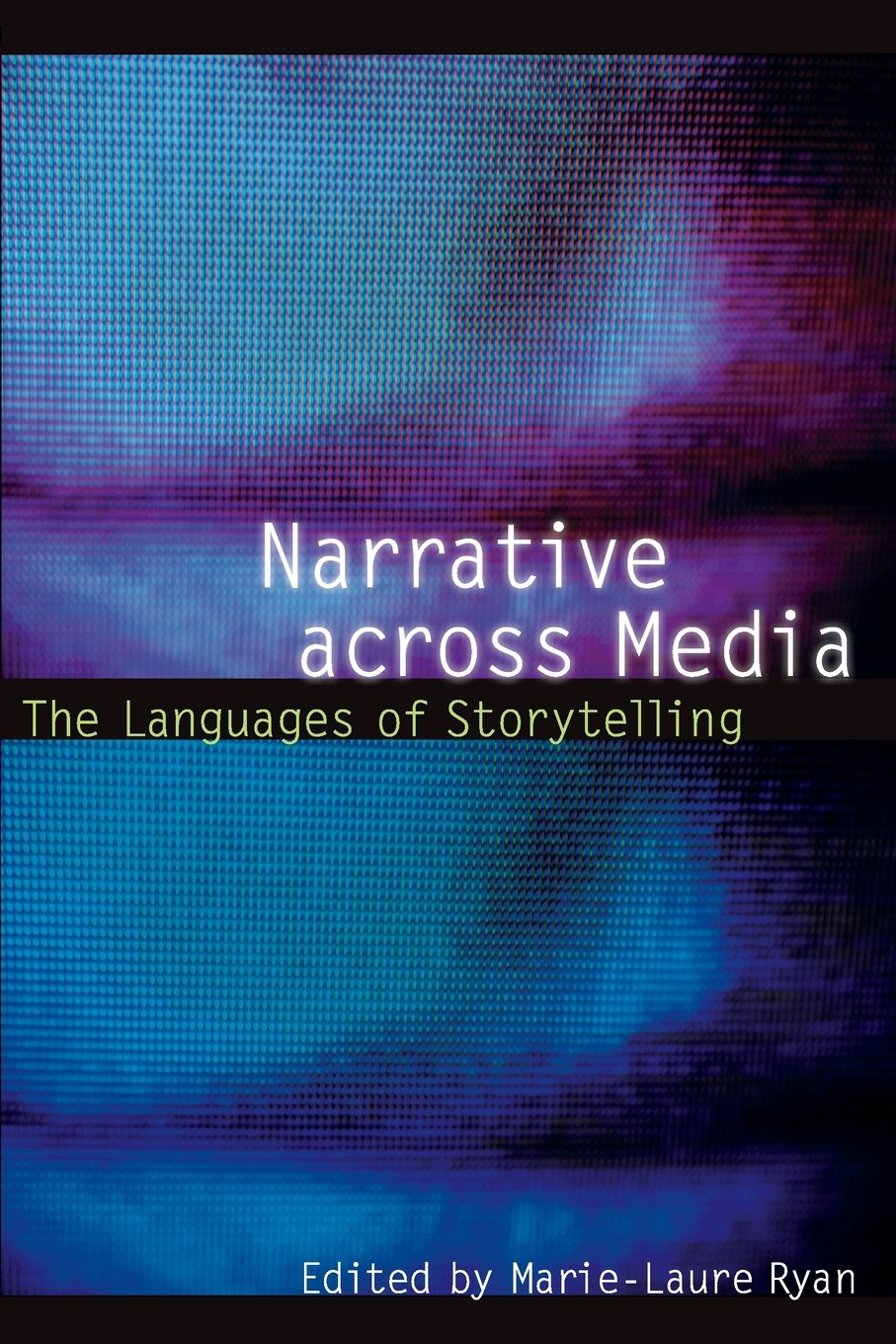 Narrative across Media: The Languages of Storytelling (Frontiers of Narrative) by Brand: University of Nebraska Press