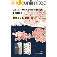 Japanese Philosophy Collection: 2 books in 1: Ikigai and Wabi Sabi