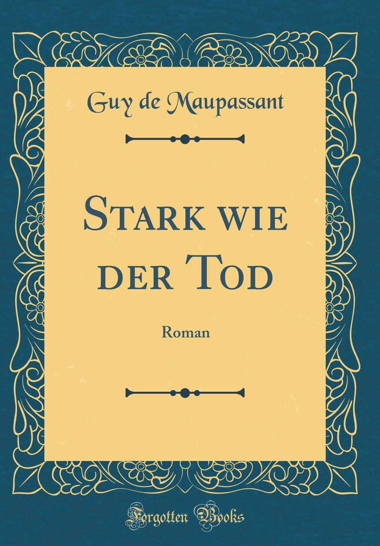 Stark wie der Tod: Roman (Classic Reprint)